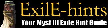 ExilE-hints: Your Myst 3 Exile Hint Guide